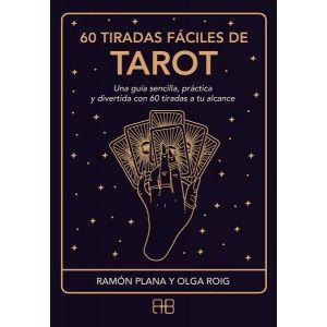60 TIRADAS FACILES DE TAROT UNA GUIA SENCILLA  PRACTICA Y DIVERTIDA CON 60 TIRAD