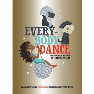 EVERYBODY DANCE UNA HISTORIA ILUSTRADA DE LA MUSICA DE BAILE