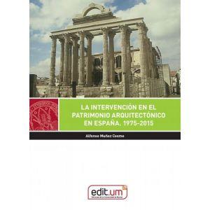 INTERVENCION EN EL PATRIMONIO ARQUITECTONICO EN ESPAÑA 1975-2015 LA