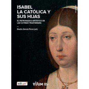 ISABEL LA CATOLICA Y SUS HIJAS