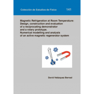 MAGNETIC REFRIGERATION AT ROOM TEMPERATURE: DESIGN CONSTRUCTION AND EVALUATION O