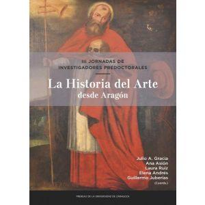 III JORNADAS DE INVESTIGADORES PREDOCTORALES. LA HISTORIA DEL ARTE DESDE ARAGON