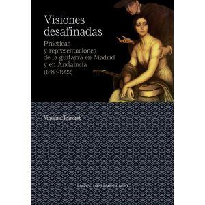 VISIONES DESAFINADAS. PRACTICAS Y REPRESENTACIONES DE LA GUITARRA EN MADRID Y EN