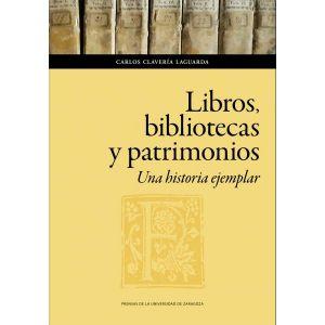 LIBROS  BIBLIOTECAS Y PATRIMONIOS. UNA HISTORIA EJEMPLAR