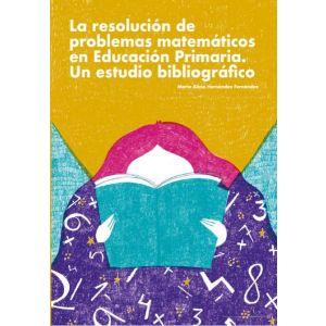 LA RESOLUCION DE PROBLEMAS MATEMATICOS EN EDUCACION PRIMARIA. UN ESTUDIO BIBLIO