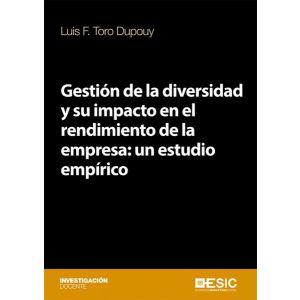 GESTION DE LA DIVERSIDAD Y SU IMPACTO EN EL RENDIMIENTO DE LA EMPRESA: UN ESTUDI