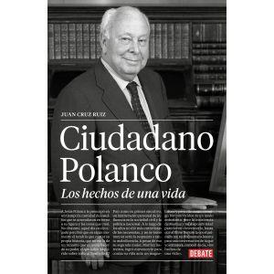 CIUDADANO POLANCO  LOS HECHOS DE UNA VIDA  LOS HECHOS DE UNA VIDA