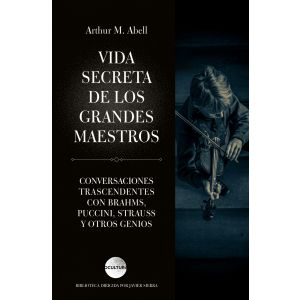 VIDA SECRETA DE LOS GRANDES MAESTROS Conversaciones trascendentales con Brahms