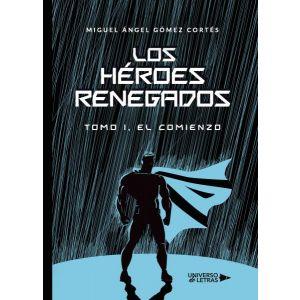 Los heroes renegados