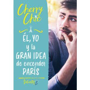 CHERRY CHIC 2 EL YO Y LA GRAN IDEA DE ENCENDER PARIS