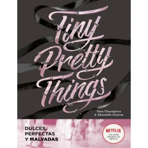 TINY PRETTY THINGS. DULCES PERFECTAS