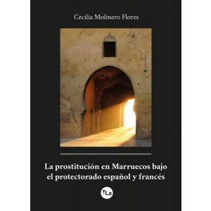 LA PROSTITUCION EN MARRUECOS BAJO EL PROTECTORADO ESPAÑOL Y FRANCES