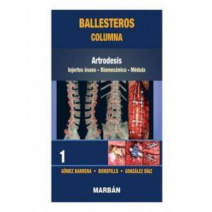 BALLESTEROS COLUMNA TOMO 1: ARTRODESIS