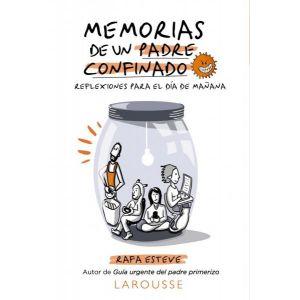 MEMORIAS DE UN PADRE CONFINADO REFLEXIONE PARA EL DIA DE MAÑANA