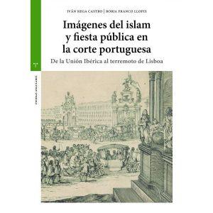 IMAGENES DEL ISLAM Y FIESTA PUBLICA EN LA CORTE PORTUGUESA