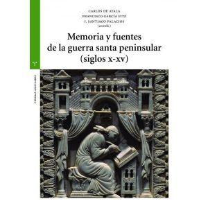 MEMORIA Y FUENTES DE LA GUERA SANTA PENINSULAR SIGLOS X XV