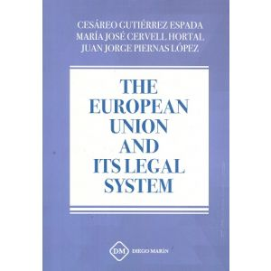 THE EUROPEAN UNION AND ITS LEGAL SYSTEM