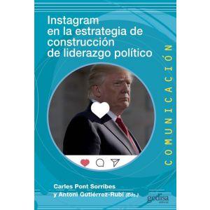 INSTAGRAM EN LA ESTRATEGIA DE CONSTRUCCION DE LIDERAZGO POLITICO