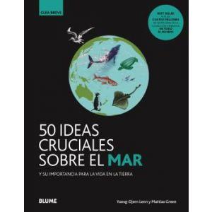 50 IDEAS CRUCIALES SOBRE EL MAR