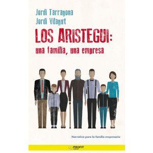 ARISTEGUI  LOS: UNA FAMILIA  UNA EMPRESA