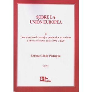 SOBRE LA UNION EUROPEA  TOMO II. UNA SELECCION DE TRABAJOS PUBLICADOS EN REVISTA