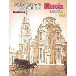 IMAGENES ANTIGUAS DE MURCIA Y SUS MURCIANOS LA HISTORIA