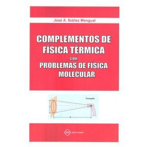 COMPLEMENTOS DE FISICA TERMICA CON PROBLEMAS DE FISICA MOLECULAR