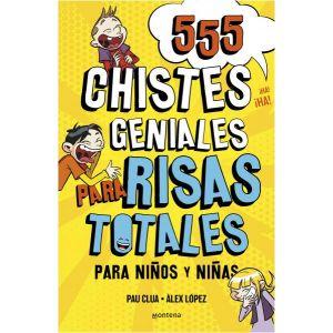 555 CHISTES GENIALES PARA RISAS TOTALES PARA NIÑOS Y NIÑAS. DIVERTIDOS Y GRACIOS