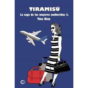 Tiramisu (La saga de las mujeres heridas 3)