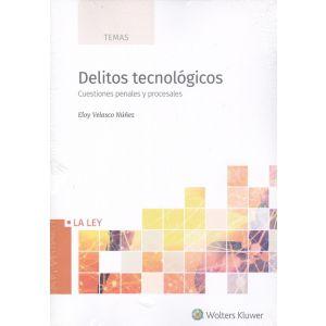 DELITOS TECNOLOGICOS: CUESTIONES PENALES Y PROCESALES