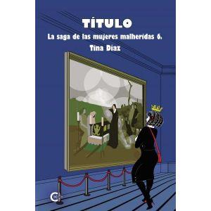 Titulo (La saga de las mujeres heridas 6)