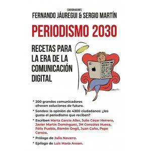 PERIODISMO 2030 RECETAS PARA LA ERA DE LA COMUNICACION DIGITAL