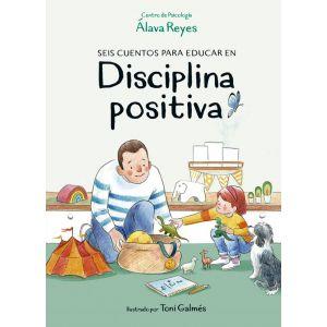 SEIS CUENTOS PARA EDUCAR ENDISCIPLINA POSITIVA