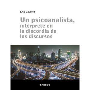 UN PSICOANALISTA  INTERPRETE EN LA DISCORDIA DE LOS DISCURSOS