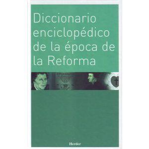 DICCIONARIO ENCICLOPEDICO DE LA EPOCA DE LA REFORMA