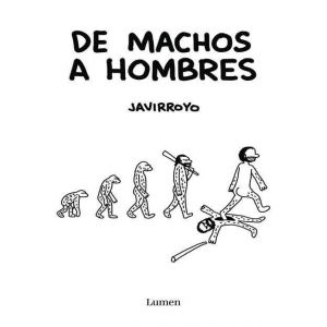HOMO MACHUS: DE ANIMALES A HOMBRES