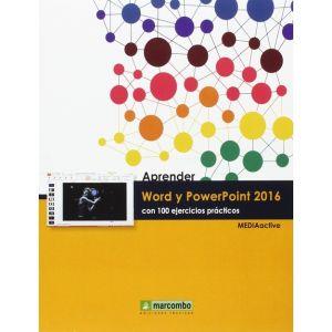 APRENDER WORD Y POWERPOINT 2016 CON 100 EJERCICIOS PRACTICOS