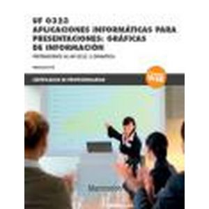 *UF 0323 APLICACIONES INFORMATICAS PARA PRESENTACIONES: GRAFICAS DE INFORMACION