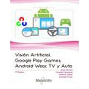 VISION ARTIFICIAL  GOOGLE PLAY GAMES  ANDROID WEAR  TV Y AUTO
