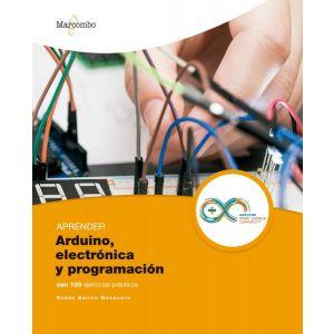 APRENDER ARDUINO  ELECTRONICA Y PROGRAMACION CON 100 EJERCICIOS PRACTICOS