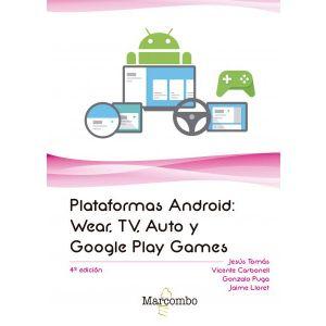 PLATAFORMAS ANDROID: WEAR  TV  AUTO Y GOOGLE PLAY GAMES