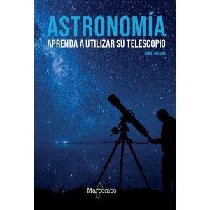 ASTRONOMIA APRENDA A UTILIZAR SU TELESCOPIO