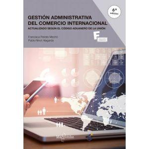 GESTION ADMINISTRATIVA DEL COMERCIO INTERNACIONAL 6ª ED.