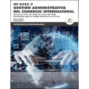 MF0242_3 GESTION ADMINISTRATIVA DEL COMERCIO INTERNACIONAL 6ªED.