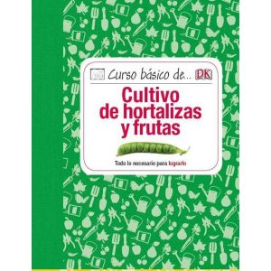 CURSO BASICO DE... CULTIVO DE HORTALIZAS Y FRUTAS