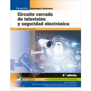 CIRCUITO CERRADO DE TELEVISION Y SEGURIDAD ELECTRONICA 2.ª EDICION 2018