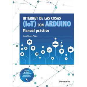 INTERNET DE LAS COSAS (IOT) CON ARDUINO. MANUAL PRACTICO