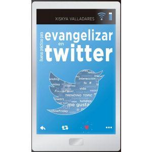 BUENAS PRACTICAS PARA EVANGELIZAR EN TWITTER