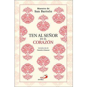 TEN AL SEÑOR EN EL CORAZON