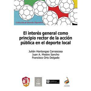 EL INTERES GENERAL COMO PRINCIPIO RECTOR DE LA ACCION PUBLICA EN EL DEPORTE LOCA